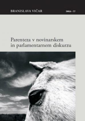 Naslovnica za Parenteza v novinarskem in parlamentarnem diskurzu