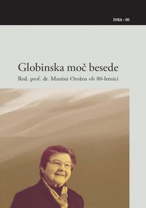Naslovnica za Globinska moč besede: red. prof. dr. Martini Orožen ob 80-letnici