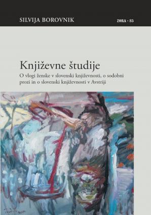Naslovnica za Književne študije: o vlogi ženske v slovenski književnosti, o sodobni prozi in o slovenski književnosti v Avstriji