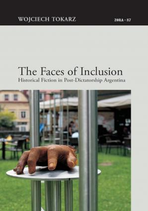 Naslovnica za The Faces of Inclusion: Historical Fiction in Post-Dictatorship Argentina