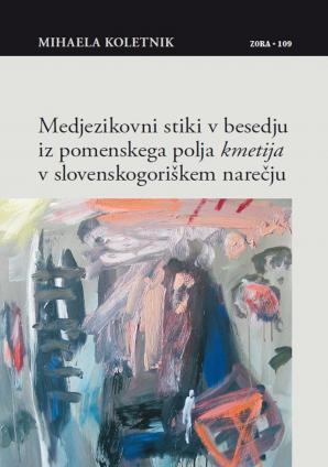 Naslovnica za Medjezikovni stiki v besedju iz pomenskega polja kmetija v slovenskogoriškem narečju