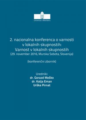 Naslovnica za Varnost v lokalnih skupnostih : (konferenčni zbornik) / 2. nacionalna konferenca o varnosti v lokalnih skupnostih, (29. november 2016, Murska Sobota)