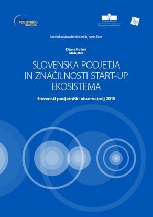 Naslovnica za Slovenska podjetja in značilnosti start-up ekosistema: Slovenski podjetniški observatorij 2015