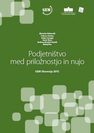 Naslovnica za Podjetništvo med priložnostjo in nujo: GEM Slovenija 2015