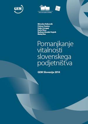 Naslovnica za Pomanjkanje vitalnosti slovenskega podjetništva: GEM Slovenija 2014