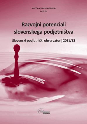 Naslovnica za Razvojni potenciali slovenskega podjetništva: Slovenski podjetniški observatorij 2011/12