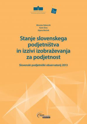 Naslovnica za Stanje slovenskega podjetništva in izzivi izobraževanja za podjetnost: Slovenski podjetniški observatorij 2013