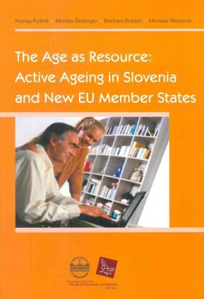 Naslovnica za The Age as a Resource: Aktivno staranje v Sloveniji in  novih državah članicah EU