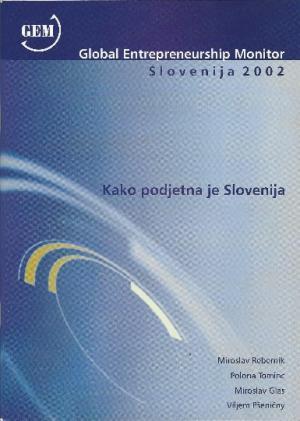 Naslovnica za Kako podjetna je Slovenija: Global Entrepreneurship Monitor Slovenija 2002