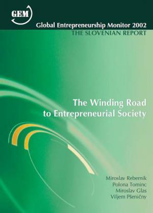 Naslovnica za Global Entrepreneurship Monitor Slovenija 2002: the Slovenian Report : the Winding Road to Entrepreneurial Society