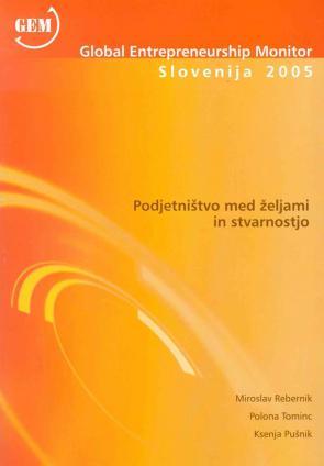 Naslovnica za Podjetništvo med željami in stvarnostjo : Global Entrepreneurship Monitor 2005