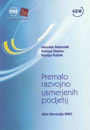 Naslovnica za Premalo razvojno usmerjenih podjetij: GEM Slovenija 2007