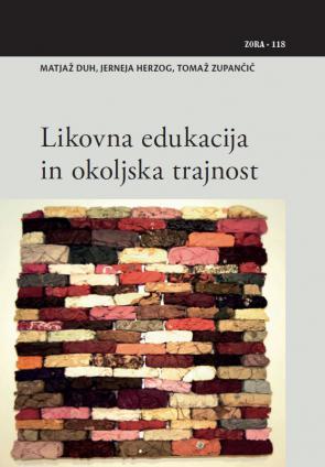 Naslovnica za Likovna edukacija in okoljska trajnost