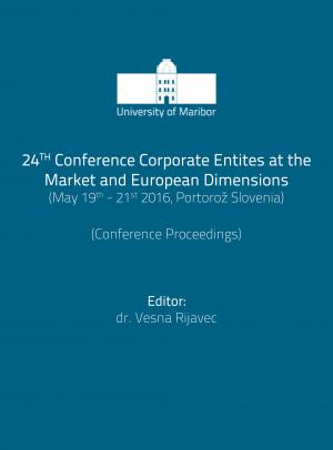 24th Conference Corporate Entities at the Market and European Dimensions: May 19th – 21st 2016, Portorož, Slovenia