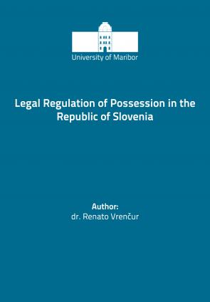 Naslovnica za Legal Regulation of Possession in the Republic of Slovenia