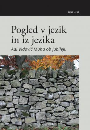 Naslovnica za Pogled v jezik in iz jezika: Adi Vidovič Muha ob jubileju