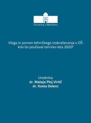 Naslovnica za Vloga in pomen tehniškega izobraževanja v OŠ: kdo bo poučeval tehniko leta 2020?