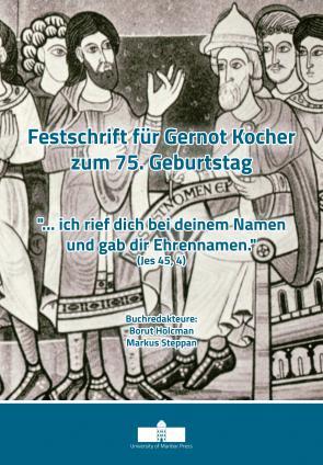 """Naslovnica za Festschrift für Gernot Kocher zum 75. Geburtstag """"... ich rief dich bei deinem Namen und gab dir Ehrennamen."""" (Jes 45, 4)"""
