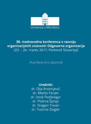 Naslovnica za Odgovorna organizacija: (konferenčni zbornik) / 36. mednarodna konferenca o razvoju organizacijskih znanosti, (22.-24. marec 2017, Portorož, Slovenija)