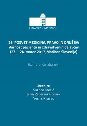Naslovnica za Varnost pacienta in zdravstvenih delavcev : (konferenčni zbornik) / 26. posvet Medicina, pravo in družba, (23.-24. marec 2017, Maribor, Slovenija)