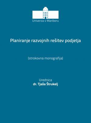 Naslovnica za Planiranje razvojnih rešitev podjetja: strokovna monografija