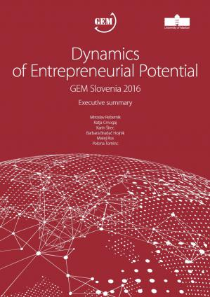 Naslovnica za Dynamics of Enterpreneurial Potential : GEM Slovenia 2016 : Executive Summary