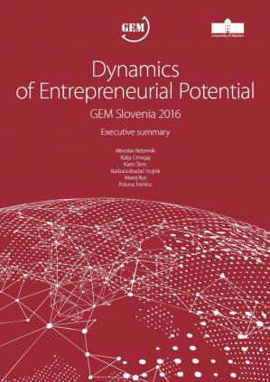 Naslovnica za Dynamics of Enterpreneurial Potential : GEM Slovenia 2016 : Executive Summary