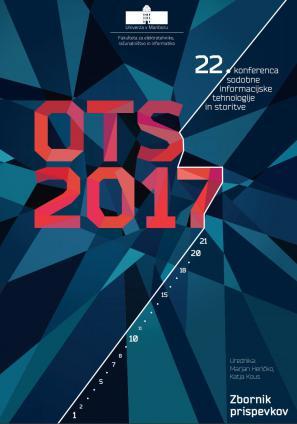 Naslovnica za Sodobne informacijske tehnologije in storitve: OTS 2017: zbornik dvaindvajsete konference, 13. in 14. junij 2017