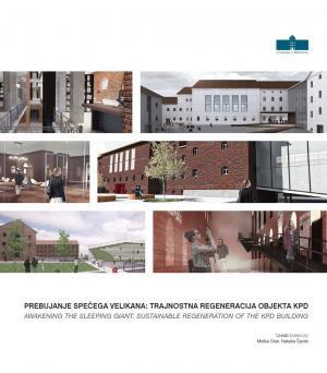 Naslovnica za Prebujanje spečega velikana: trajnostna regeneracija stavbe KPD