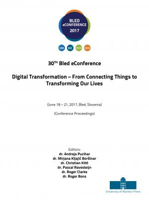 Naslovnica za Digital Transormation – Form Connecting Things to Transforming Our Lives: (conference proceedings) / 30th Bled eConference, (June 18 - 21, 2017, Bled, Slovenia)