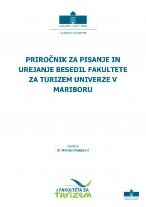 Naslovnica za Priročnik za pisanje in urejanje besedil Fakultete za turizem Univerze v Mariboru: strokovna monografija