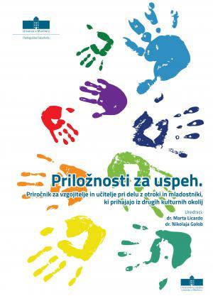 Naslovnica za Priložnosti za uspeh: priročnik za vzgojitelje in učitelje pri delu z otroki in mladostniki, ki prihajajo iz drugih kulturnih okolij