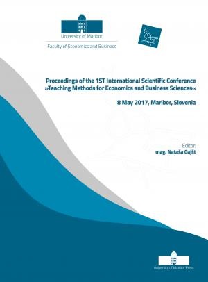 """Naslovnica za Proceedings of the 1st International Scientific Conference """"Teaching Methods for Economics and Business Sciences"""", 8 May 2017, Maribor, Slovenia"""