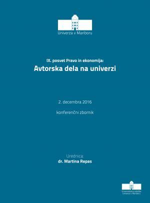 Naslovnica za  Avtorska dela na univerzi: konferenčni zbornik / IX. posvet Pravo in ekonomija, 2. december 2016, Maribor