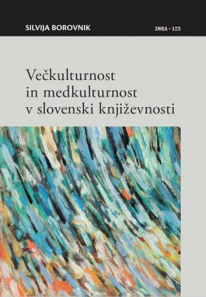 Naslovnica za Večkulturnost in medkulturnost v slovenski književnosti