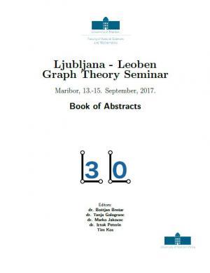 Naslovnica za Ljubljana - Leoben Graph Theory Seminar: Maribor, 13.-15. September, 2017 Book of Abstracts