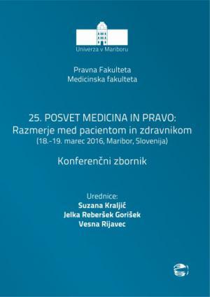 Naslovnica za Razmerje med pacientom in zdravnikom: (konferenčni zbornik) : 25. posvet Medicina in pravo, (18.-19. marec 2016, Maribor, Slovenija)
