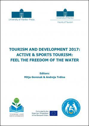 Naslovnica za Turizem in razvoj 2017: Aktivni in športni turizem: Občuti svobodo vode: Knjiga povzetkov