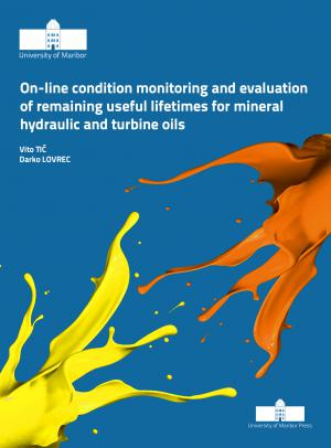 Naslovnica za On-line Condition Monitoring and Evaluation of Remaining Useful Lifetimes for Mineral Hydraulic and Turbine Oils
