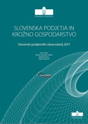 Naslovnica za Slovenska podjetja in krožno gospodarstvo: Slovenski podjetniški observatorij 2017