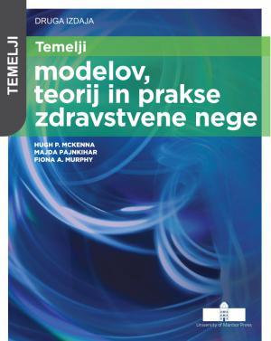 Naslovnica za Temelji modelov, teorij in prakse zdravstvene nege
