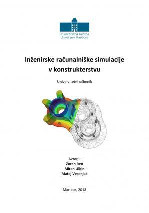 Naslovnica za Inženirske računalniške simulacije v konstrukterstvu: univerzitetni učbenik