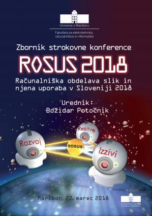 Naslovnica za ROSUS 2018: računalniška obdelava slik in njena uporaba v Sloveniji 2018 : zbornik 13. strokovne konference