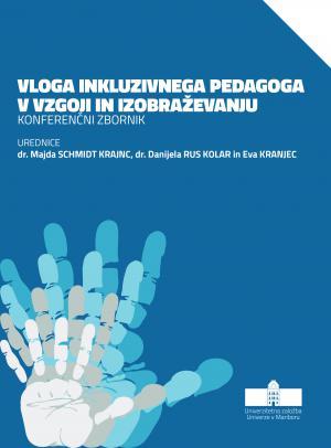 Naslovnica za Vloga inkluzivnega pedagoga v vzgoji in izobraževanju: konferenčni zbornik