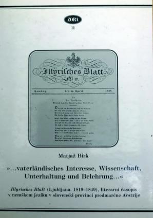 "Naslovnica za ""--- vaterländisches Interesse, Wissenschaft, Unterhaltung und Belehrung ---"": Illyrisches Blatt (Ljubljana, 1819-1849), literarni časopis v nemškem jeziku v slovenski provinci predmarčne Avstrije"