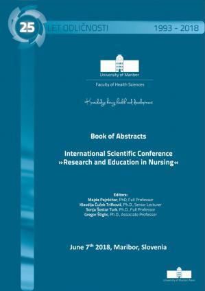Naslovnica za Book of Abstracts / International Scientific Conference »Research and Education in Nursing«, June 7th, 2018, Maribor, Slovenia: 7. junij 2018, Maribor, Slovenija