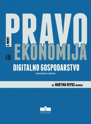 Naslovnica za Digitalno gospodarstvo : konferenčni zbornik / X. posvet Pravo in ekonomija, 1. december 2017, Maribor