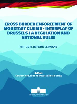 Naslovnica za Cross border Enforcement of Monetary Claims - Interplay of Brussels I A Regulation and National Rules: National Report: Germany