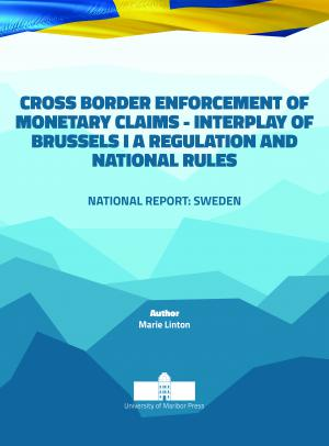 Naslovnica za Cross border Enforcement of Monetary Claims - Interplay of Brussels I A Regulation and National Rules: National Report: The Sweden