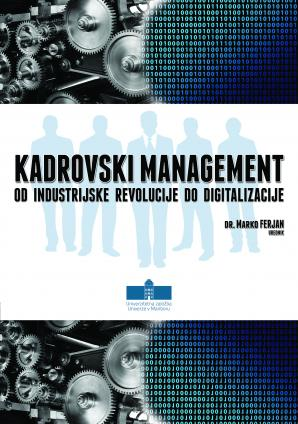 Naslovnica za Kadrovski management od industrijske revolucije do digitalizacije